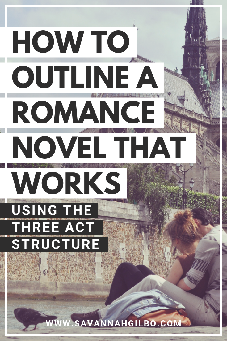 How to Outline a Romance Novel | Savannah Gilbo - Are you writing a romance novel? Learn how to write a romance novel that works by including these key plot points in your story. Other romance writing tips included, too! #amwriting #writingtips #writingcommunity