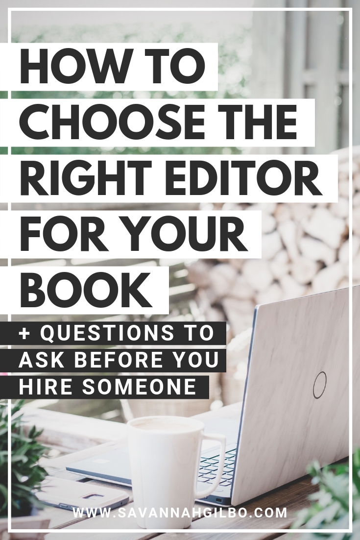 How to Choose the Right Kind of Editor for Your Book | Savannah Gilbo - A good editor can help you become a better writer. Learn all about the different kinds of editors and how to pick the right kind of editor for your book in this post! #amwriting #writingtips #writingcommunity