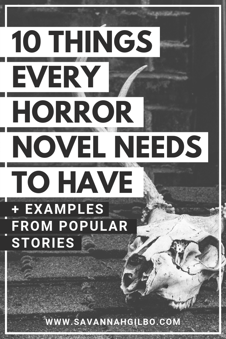 Conventions of the Horror Genre: 10 Things Every Horror Novel Needs | Savannah Gilbo - Are you writing a horror novel? Want to learn how to write a horror novel that works? Check out the10 things every horror novel needs to have in order to satisfy fans of the genre! #amwriting #writingtips #writingcommunity