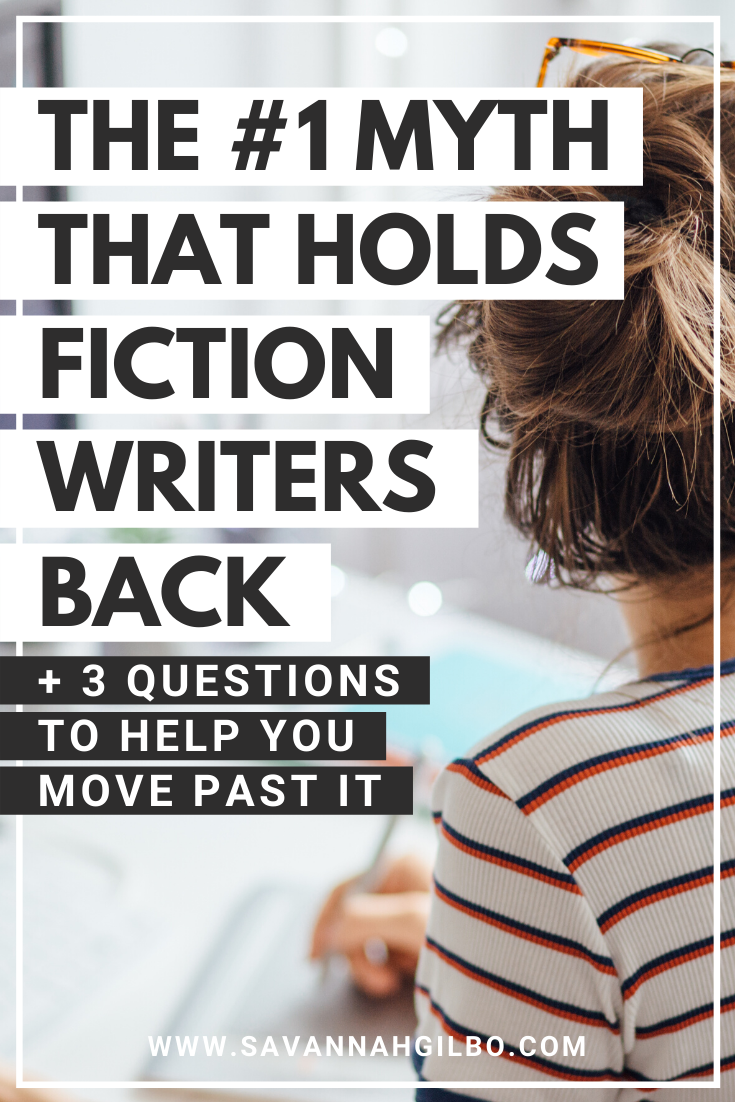 The #1 Myth That Holds Writers Back | Savannah Gilbo - Are you struggling to make progress with your writing? In this post, I'm sharing the biggest myth that holds fiction writers back and stops them from making progress. I'll also give you some strategies for overcoming this myth so that you can write your book. Other writing tips included, too! #writingcommunity #writingtips #amwriting #writerscommunity #writing