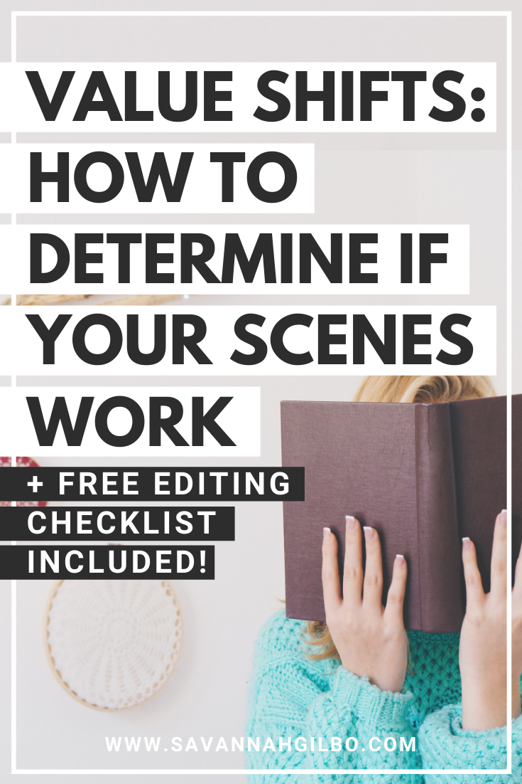 Value Shifts: How to Determine if Your Scenes Work (or Not) | Savannah Gilbo - Do you ever wish there was an easy way to tell if your scenes were any good? In this post, I share a quick way to pressure test your scenes to determine if they work (or not). Also, I'll show you how to write better scenes that contribute to your global story. Other writing tips included, too! #amwriting #writingcommunity #writingtips