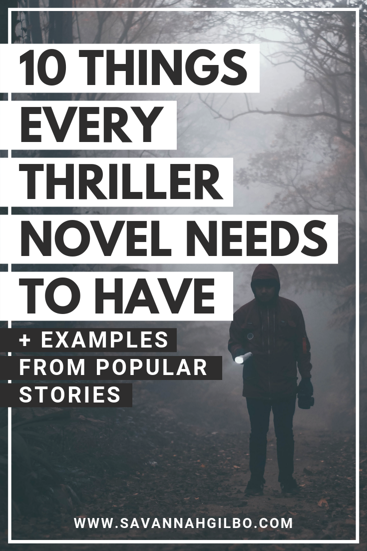 Thriller Conventions: The 10 Things Every Thriller Novel Needs | Savannah Gilbo - Are you writing a thriller novel? Learn how to write a book that works by including these 10 thriller genre conventions in your story. Other thriller writing tips included! #amwriting #writingtips #writingcommunity