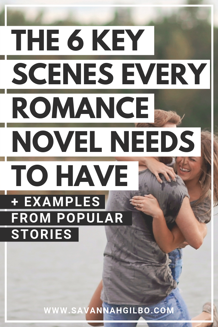 The Obligatory Scenes of the Romance Genre: The 6 Key Scenes Every Romance Novel Needs | Savannah Gilbo - Are you writing a romance novel? Looking for some romance writing tips? Learn how to write a romance novel (and which key scenes you need to include in your story) in this post! #amwriting #writingtips #writingcommunity
