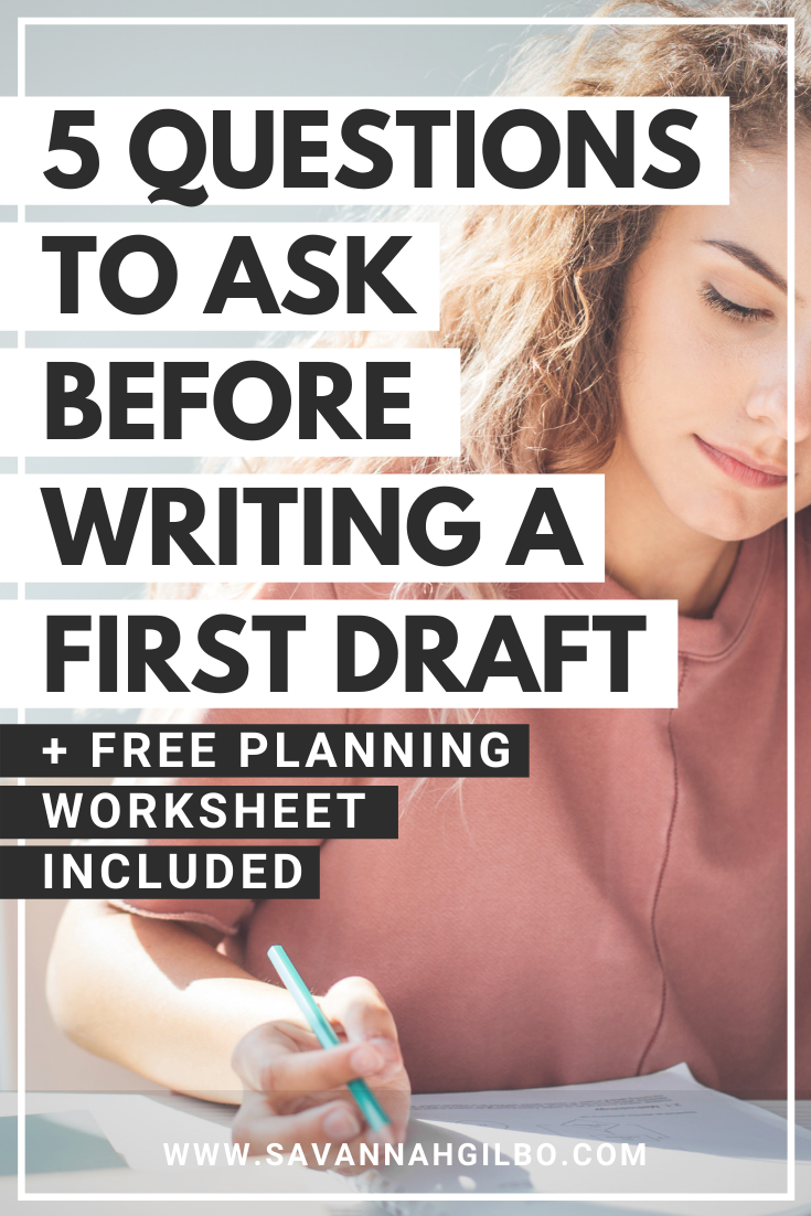 5 Questions to Ask Before Writing a First Draft | Savannah Gilbo - How do you start writing a book? Is there something you should do first, second, and third? In this post, I'm sharing five questions to ask before writing a first draft so that you'll have a better chance of writing a story that works. Other writing tips included, too! #writingtips #amwriting #writingcommunity