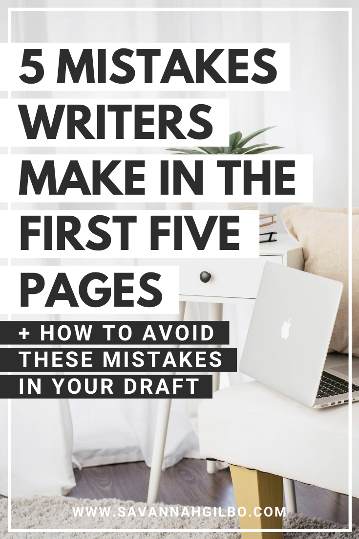 5 Mistakes Writers Make in Their Opening Pages (and How to Avoid Them) | Savannah Gilbo - Do you have trouble pushing past the first few pages of your story? In this post, I'll show you the common mistakes to look out for -- and give you tips for writing the opening pages of your novel. Other writing tips included, too! #amwriting #writingtips #writingcommunity