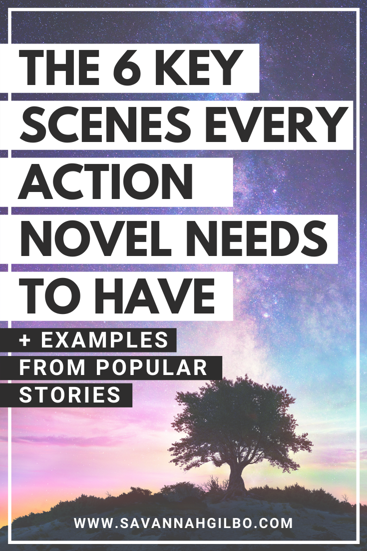 The 6 Key Scenes Every Action Story Needs | Savannah Gilbo - Want to learn how to write an action novel? In this post, I'll walk you through the six key scenes every action novel needs to satisfy readers. Other writing tips included, too! #amwriting #writingtips #writingcommunity #amwritingfantasy