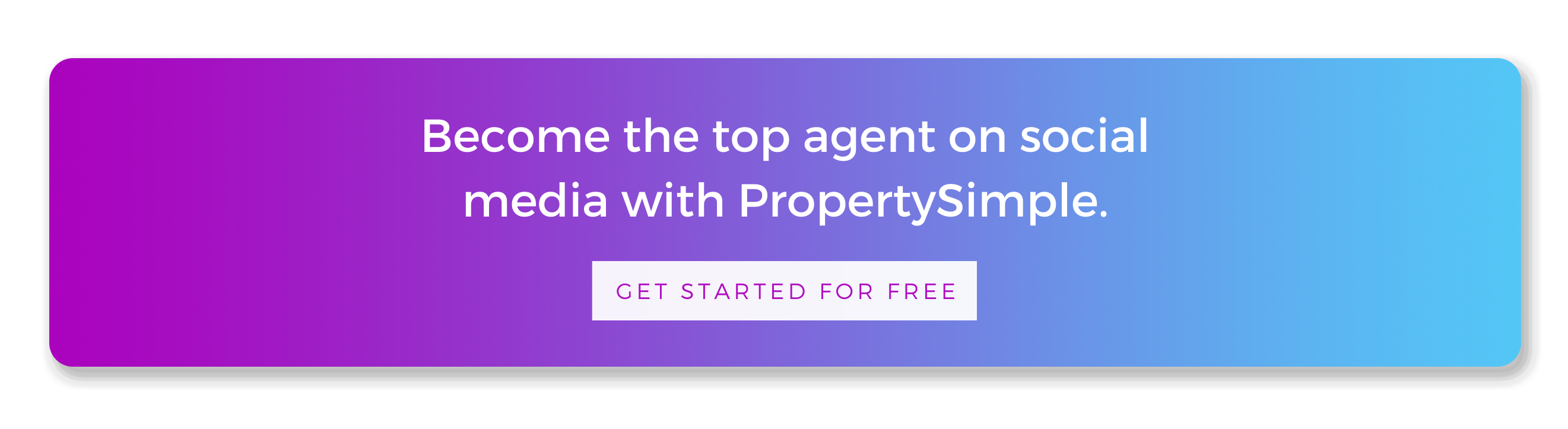 click here to become the top agent on social media and try PropertySimple for 7 days free