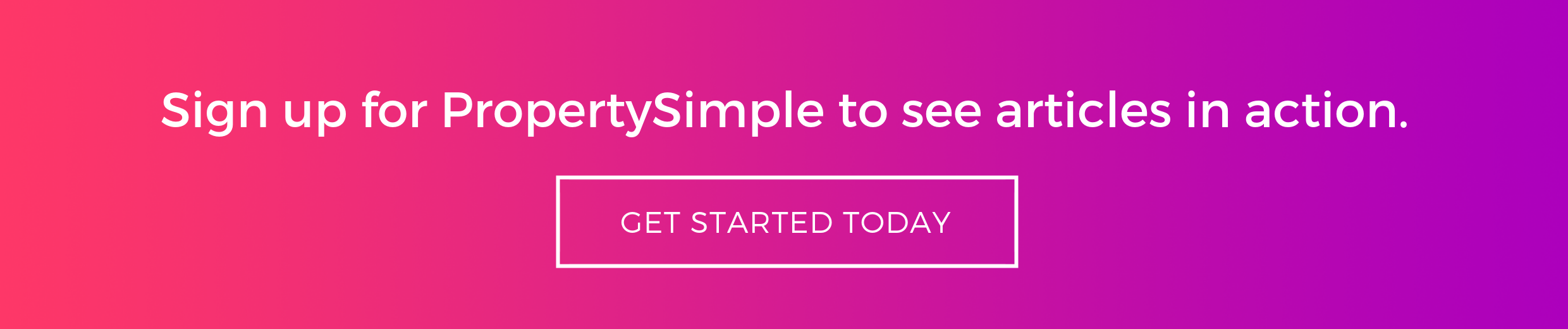 Sign up for PropertySimple to see articles in action
