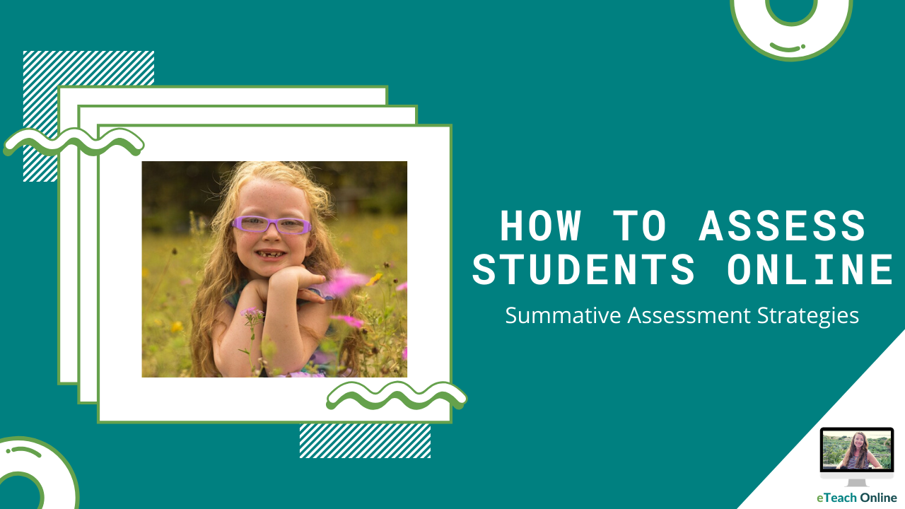 How To Assess Students Online Summative Assessment Strategies General assessment of a pupil's achievements over a range of subjects by means of a. sites 60976 video ia4l0fmrum2e68dyd4ng assessing students online training mp4