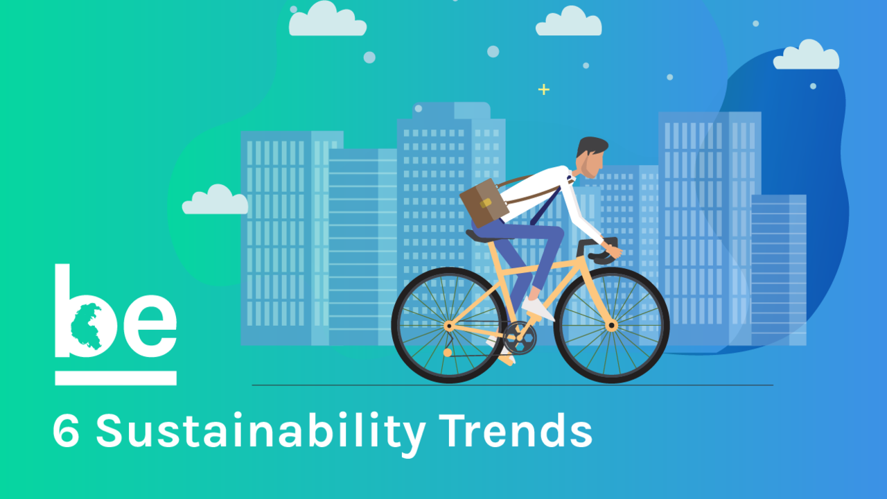2020 Lifestyle Trends.6 Sustainability Trends That Will Be Huge In 2020