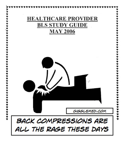 BLS humor - chest compressions or back compressions?
