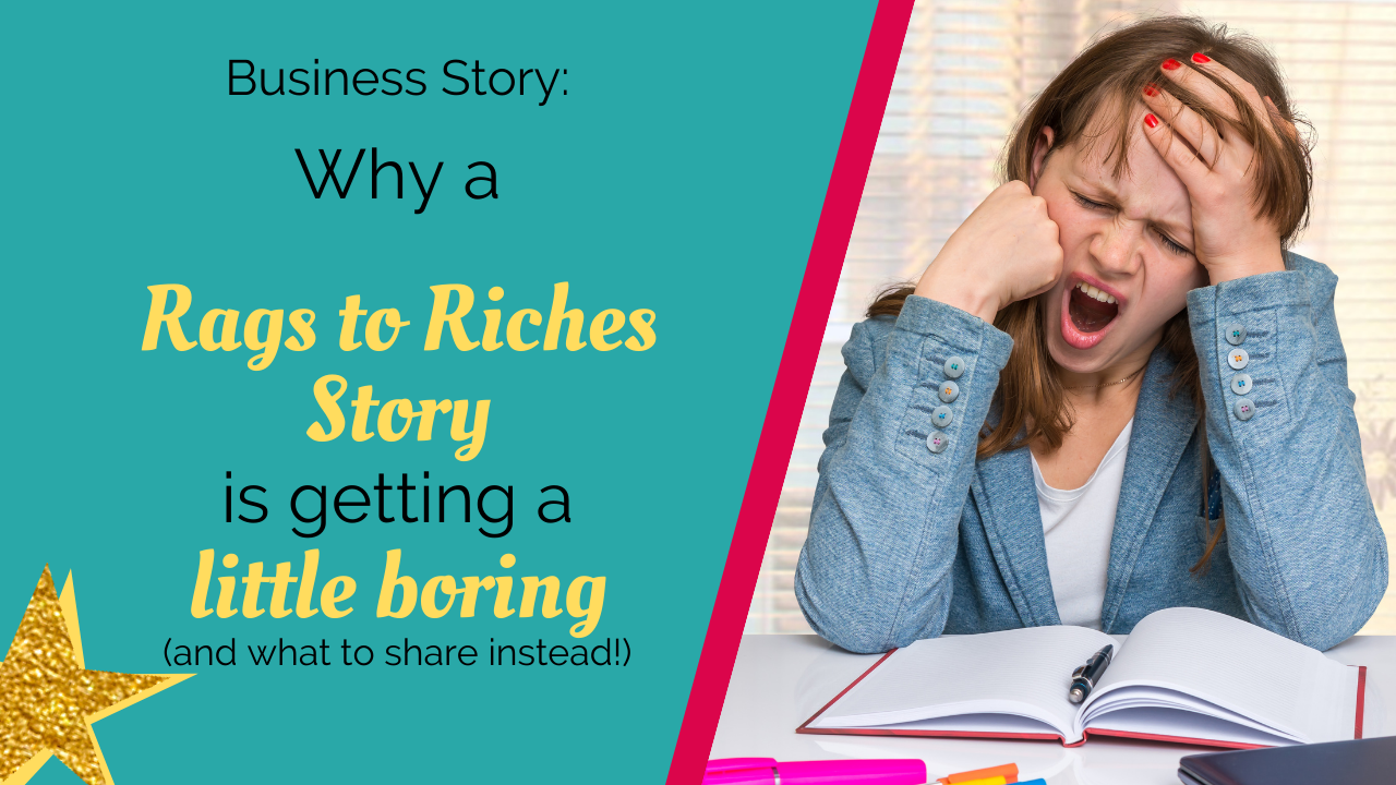 Why a rags to riches business story is getting a little boring (and what to share instead!)