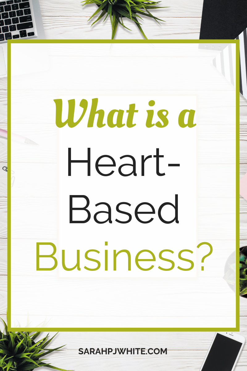 what a heart-based business is and how to market your heart-based business