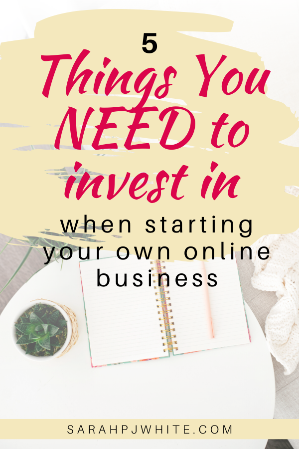 5 things you need to invest in, when starting your own online business.