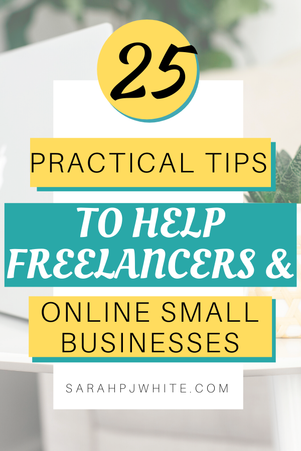 25 Practical tips to help freelancers and online small business owners.