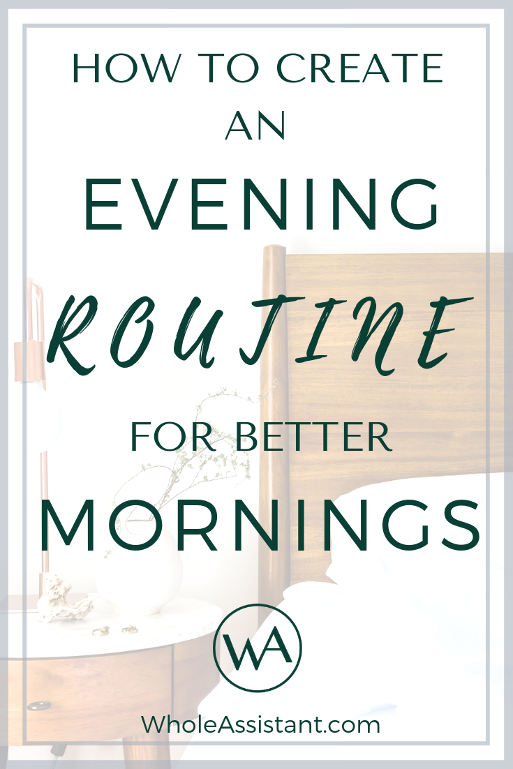 How to Create an Evening Routine for Better Mornings