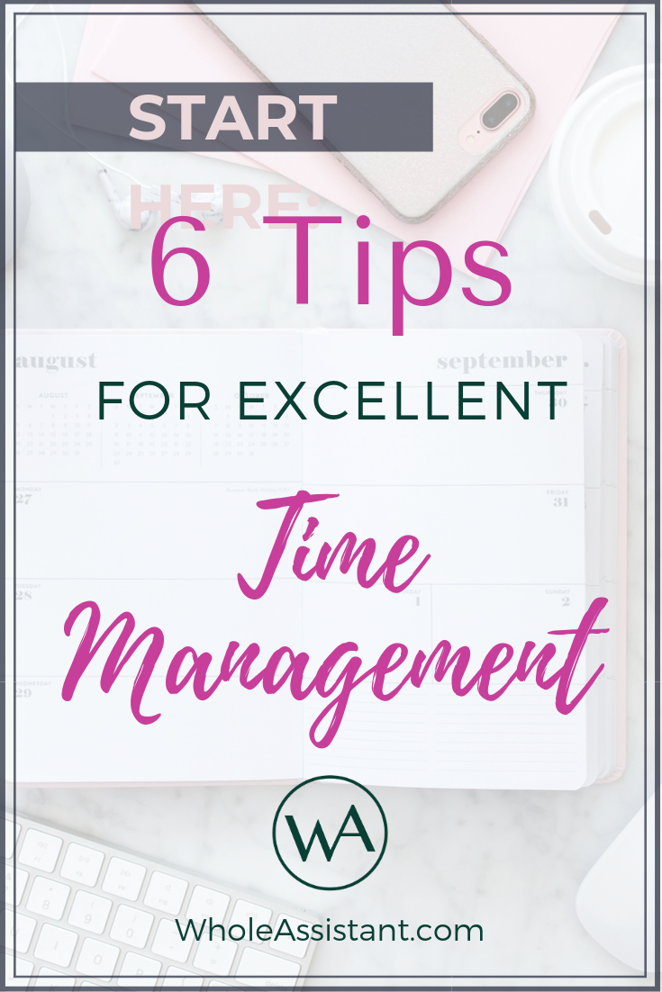 Start Here: 6 Tips for Excellent Time Management