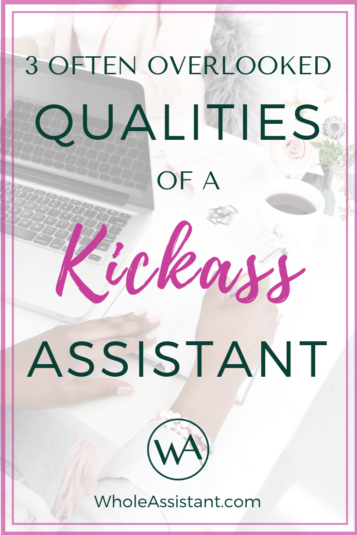 3 Often Overlooked Qualities of a Kickass Assistant