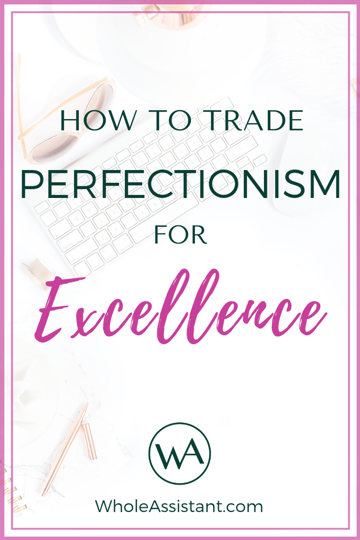 How to Trade Perfectionism for Excellence