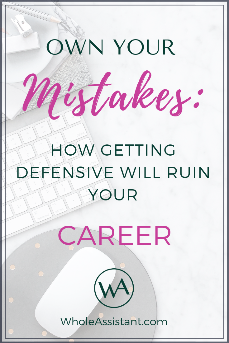 Own Your Mistakes: How Being Defensive Will Ruin Your Career