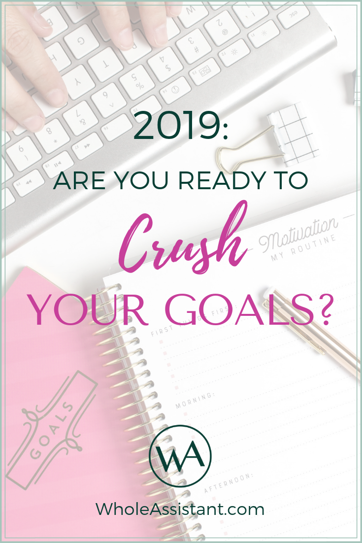 2019: Are You Ready to Crush Your Goals?
