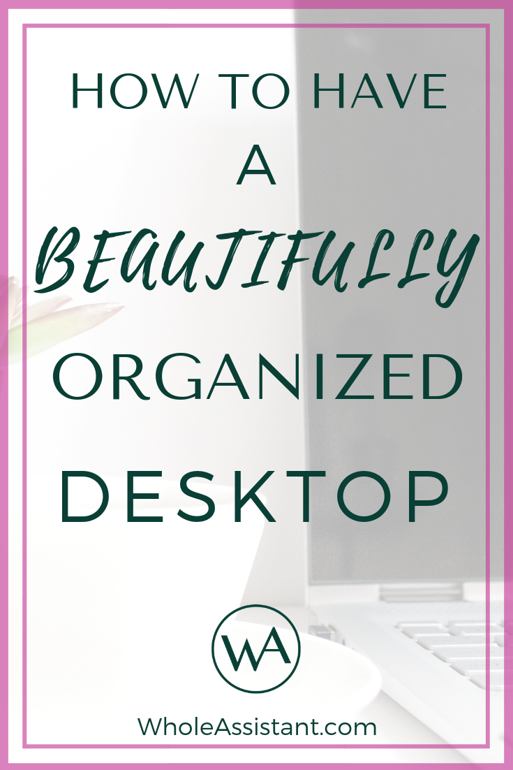 How to Have a Beautifully Organized Desktop
