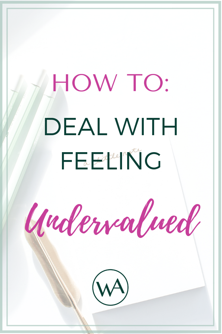 How to Deal with Feeling Undervalued