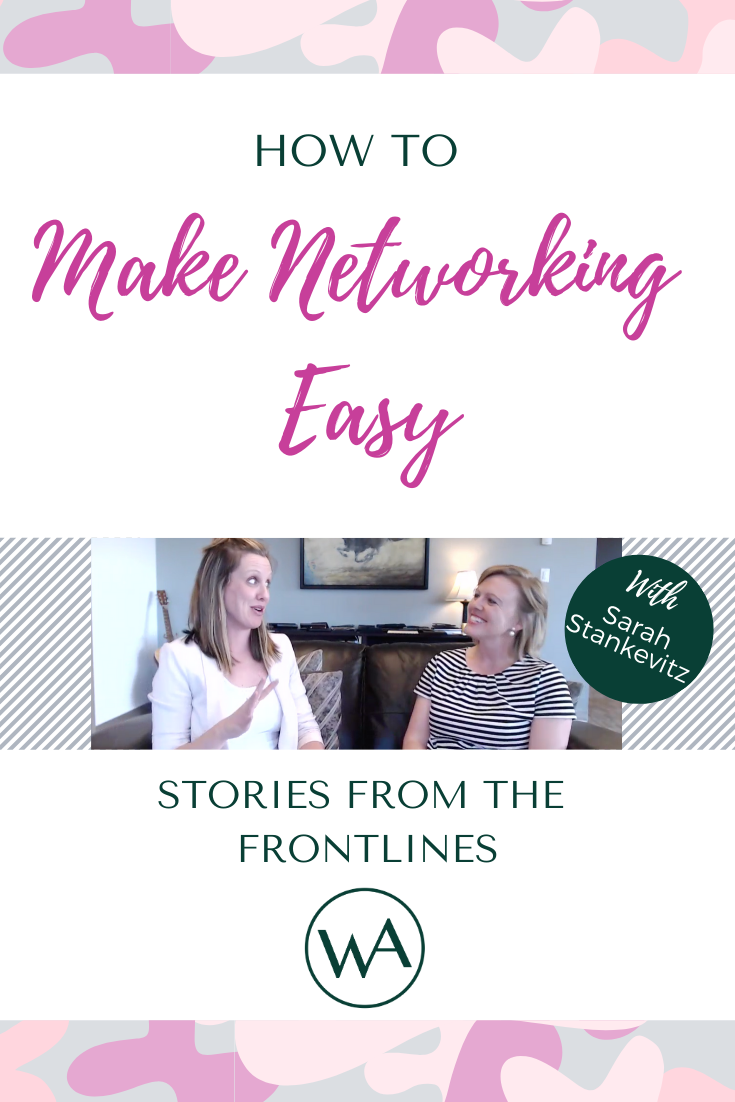 Stories from the Frontlines: How to Make Networking Easy