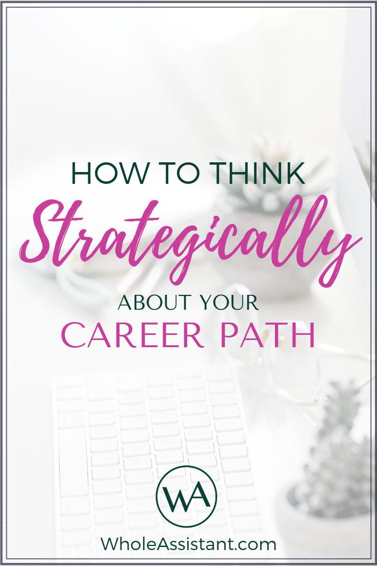 How to Think Strategically About Your Career Path