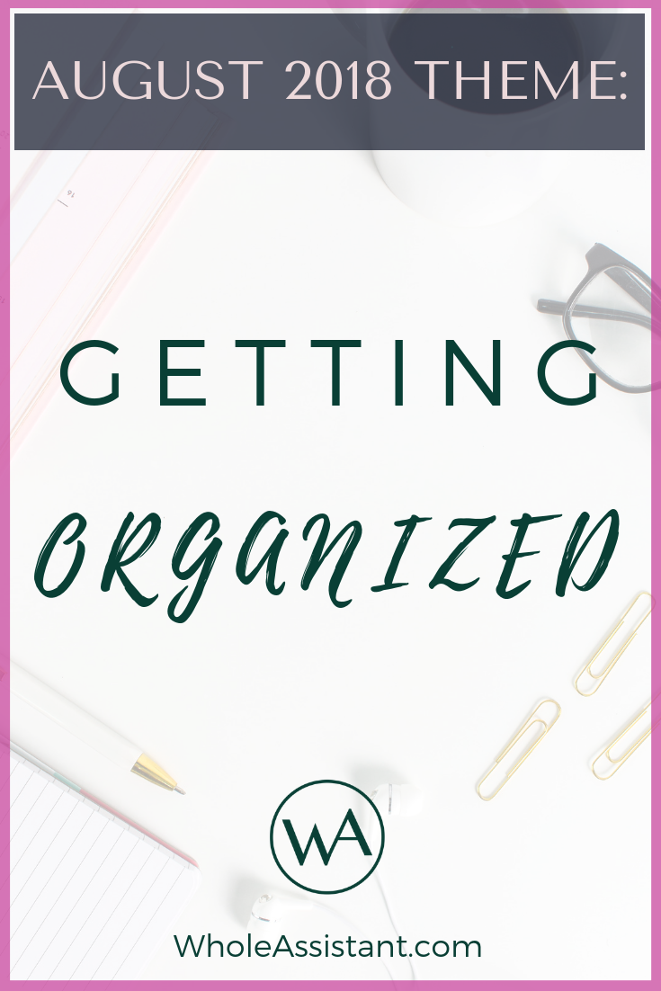 August 2018 Theme: Getting Organized