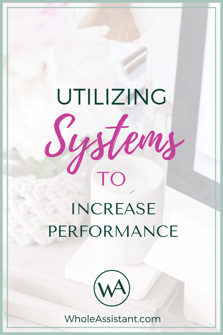 Utilizing Systems to Increase Performance