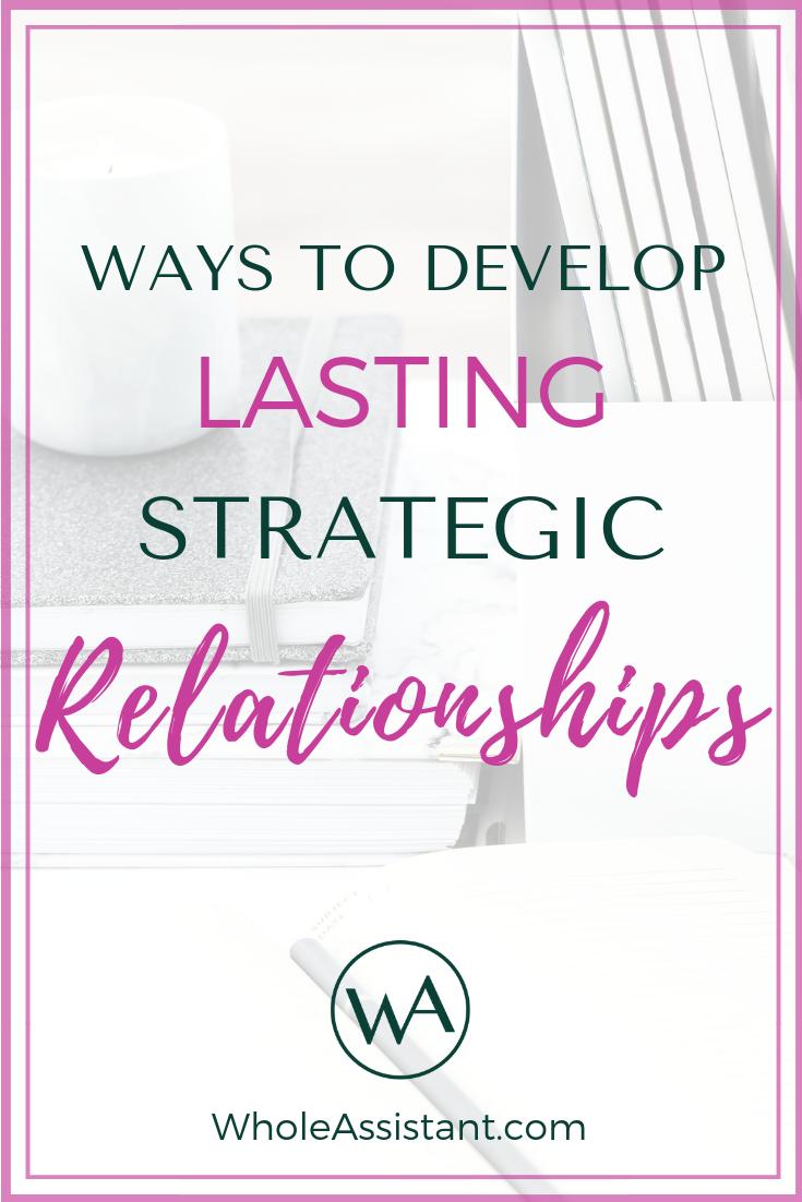 Ways to Develop Lasting Strategic Relationshipsy