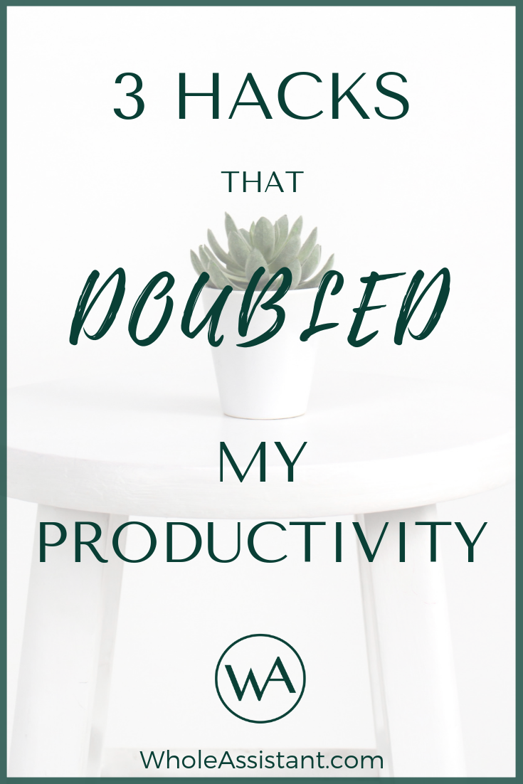 3 Hacks that Doubled My Productivity