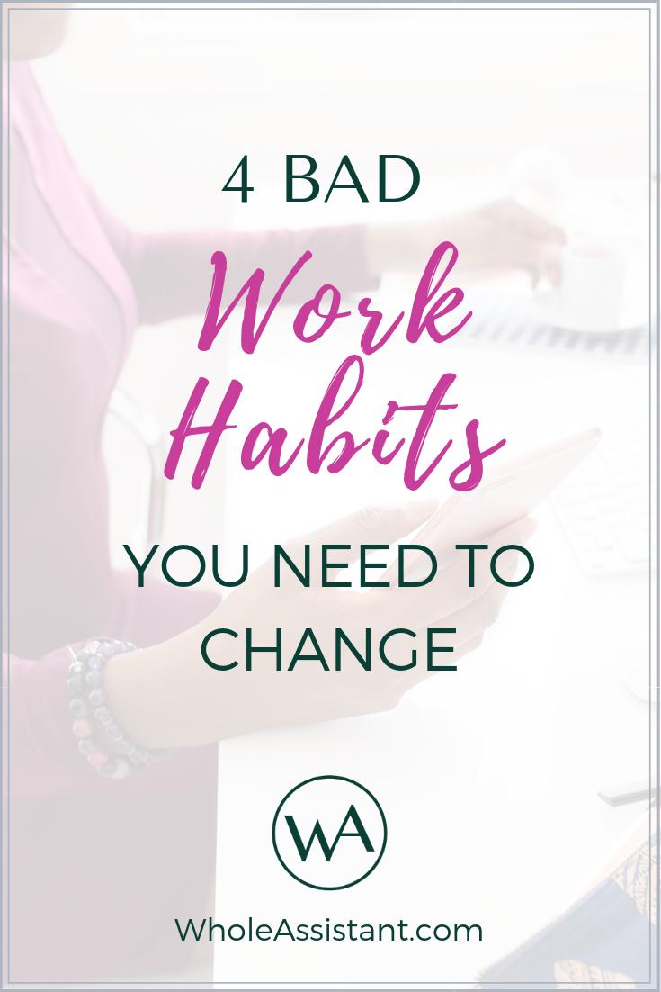 4 Bad Work Habits You Need to Change