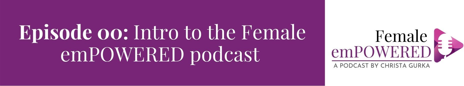 Christa Gurka female empowered podcast cover
