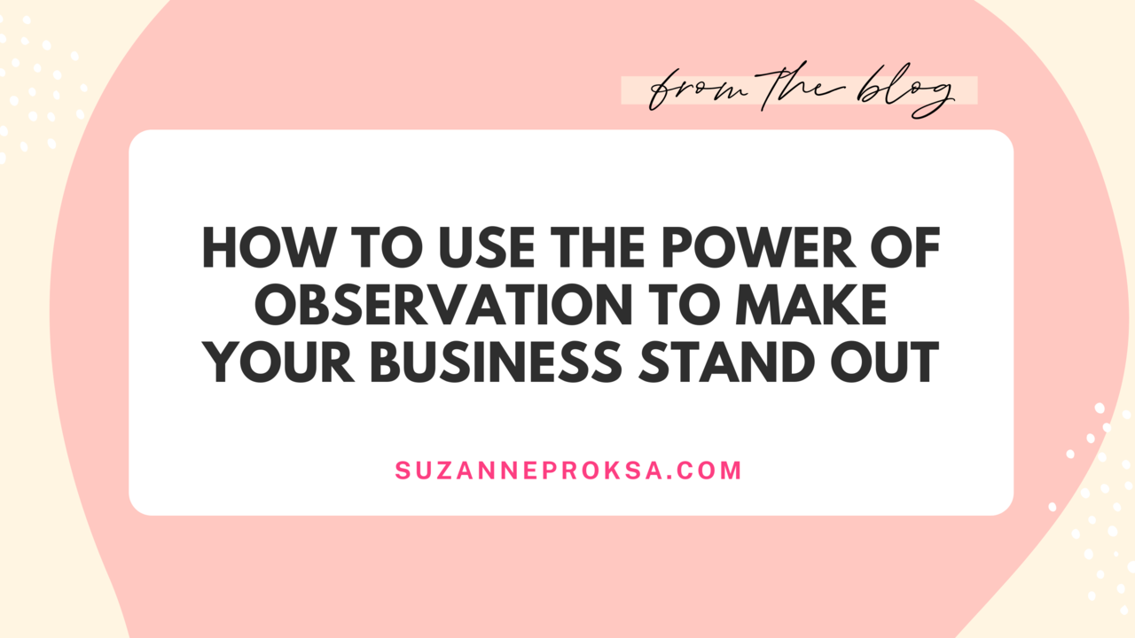 Observation and business