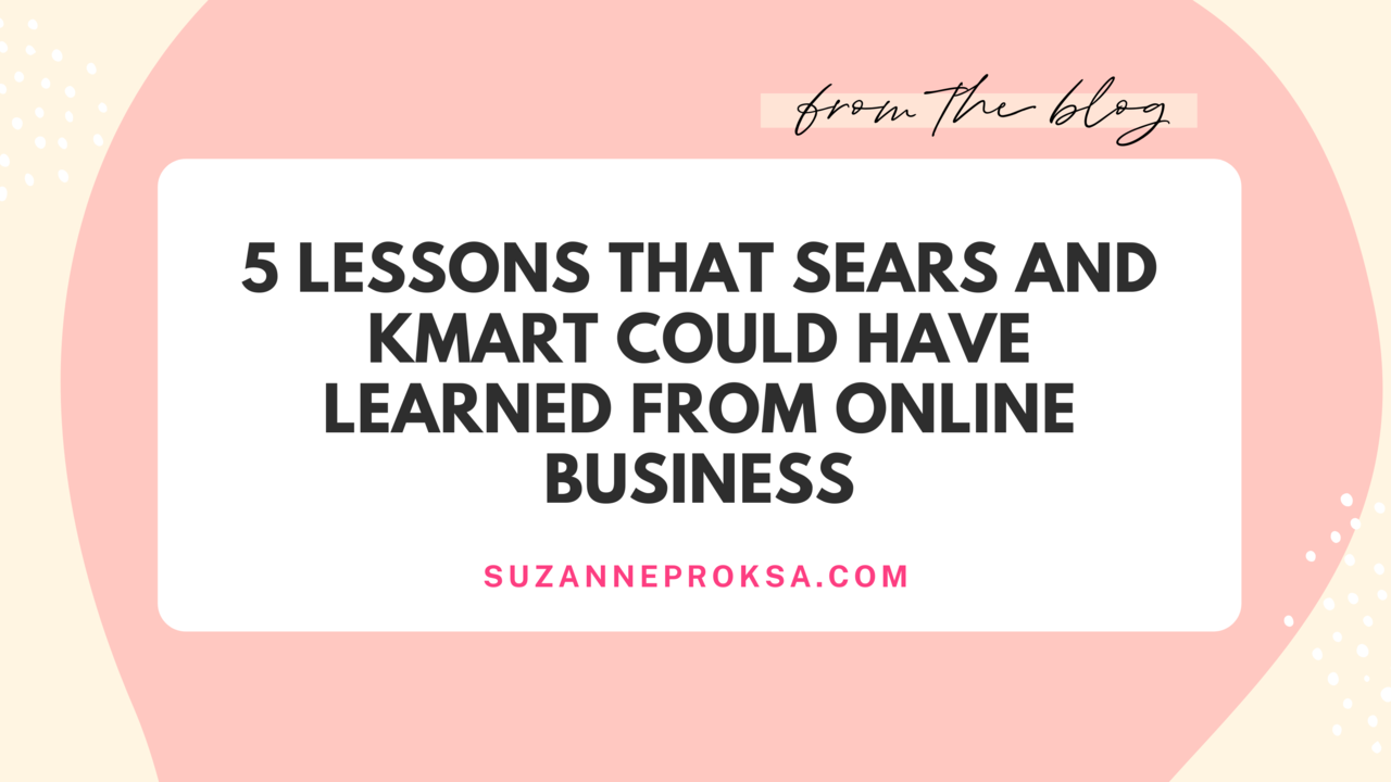 5 Lessons that Sears and Kmart Could Have Learned from Online Business