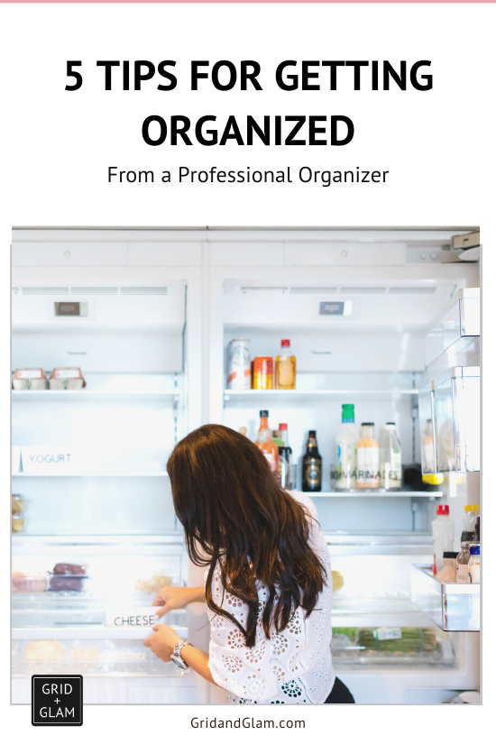 Graphic with a photo of a professional organizer organizing a fridge with the title, '5 Tips for Getting Organizer'.