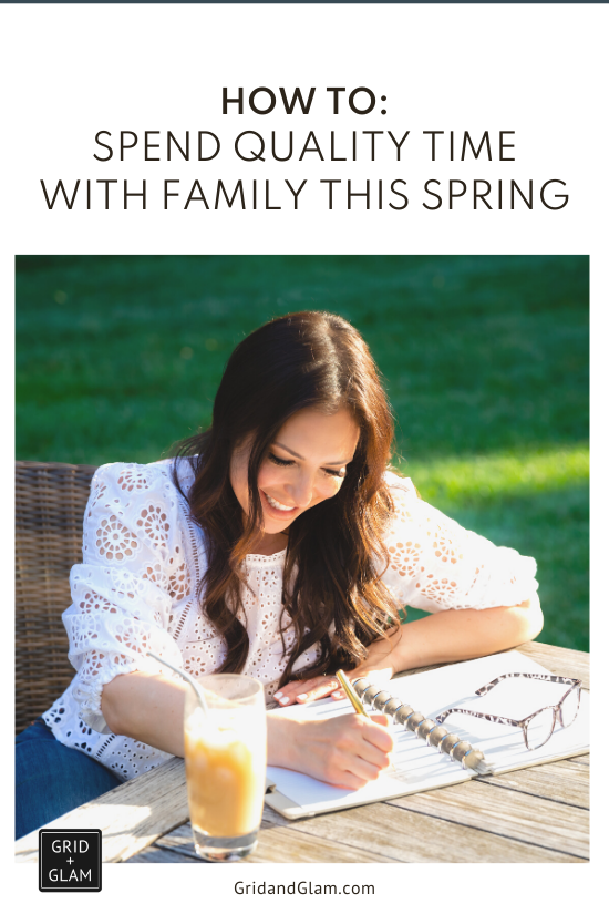 Graphic with a photo of a woman sitting outside and the title, 'How to Spend More Quality Time with Family This Spring.'