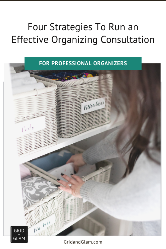 Graphic with a photo of a woman organizing bins in a closet with the words, Four Strategies for Running an Organizing Consultation.