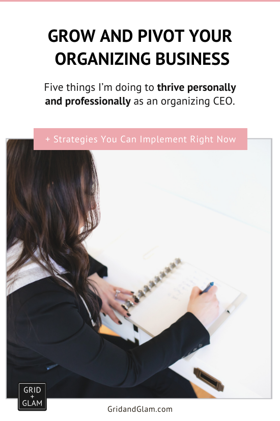 Graphic with a photo of a woman sitting at her desk writing on a notepad with the words, Grow and Pivot your Organizing Business.