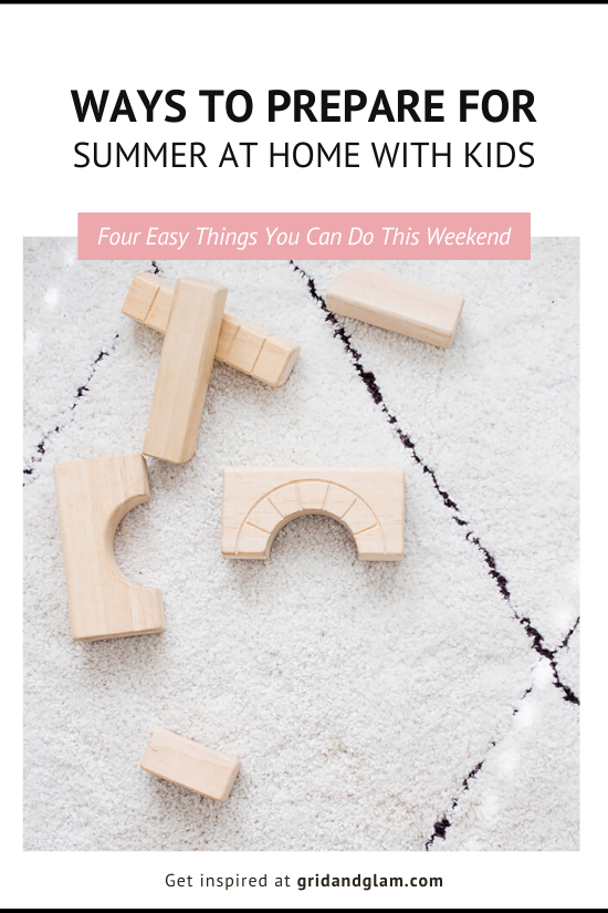 Graphic with a photo of blocks on the carpet with the words, Ways to Preapre for Summer at Home with Kids.