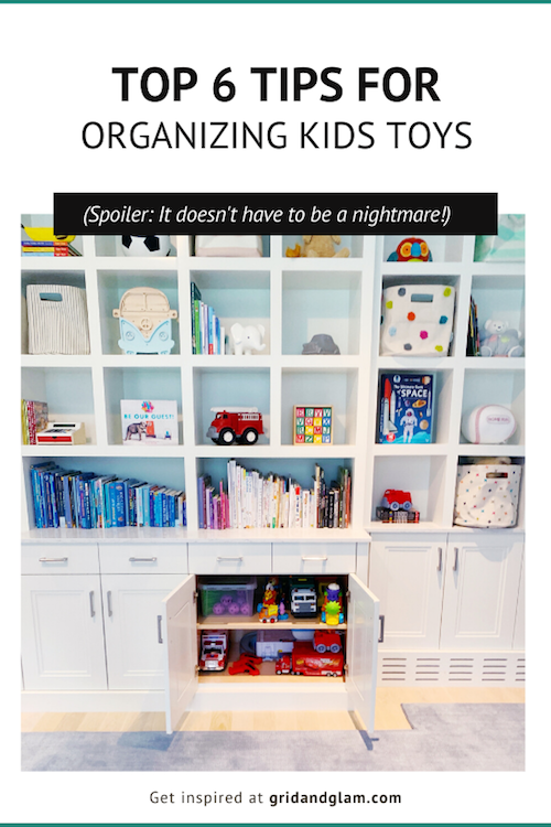 Graphic with photo of toys on it with the words, Top 6 Tips for Organizing Toys.