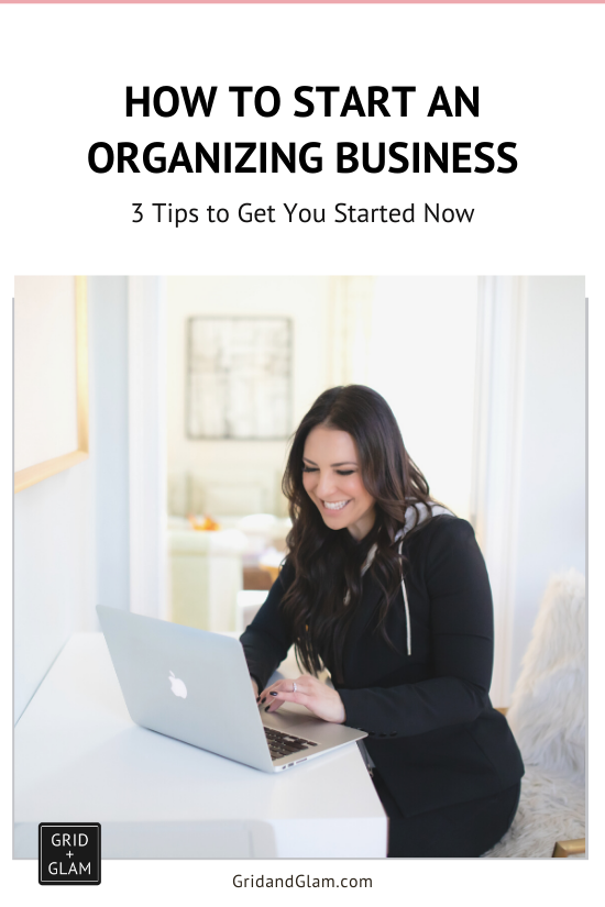 Graphic with a photo of a smiling woman at her laptop with the words, How to Start an Organizing Business.