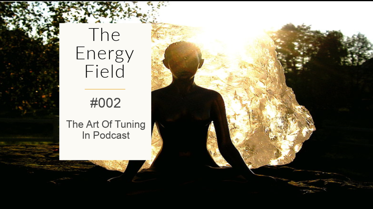 The-Energy-Field-002-The-Art-Of-Tuning-In-Maria-Furlano_Blog-Post-Image