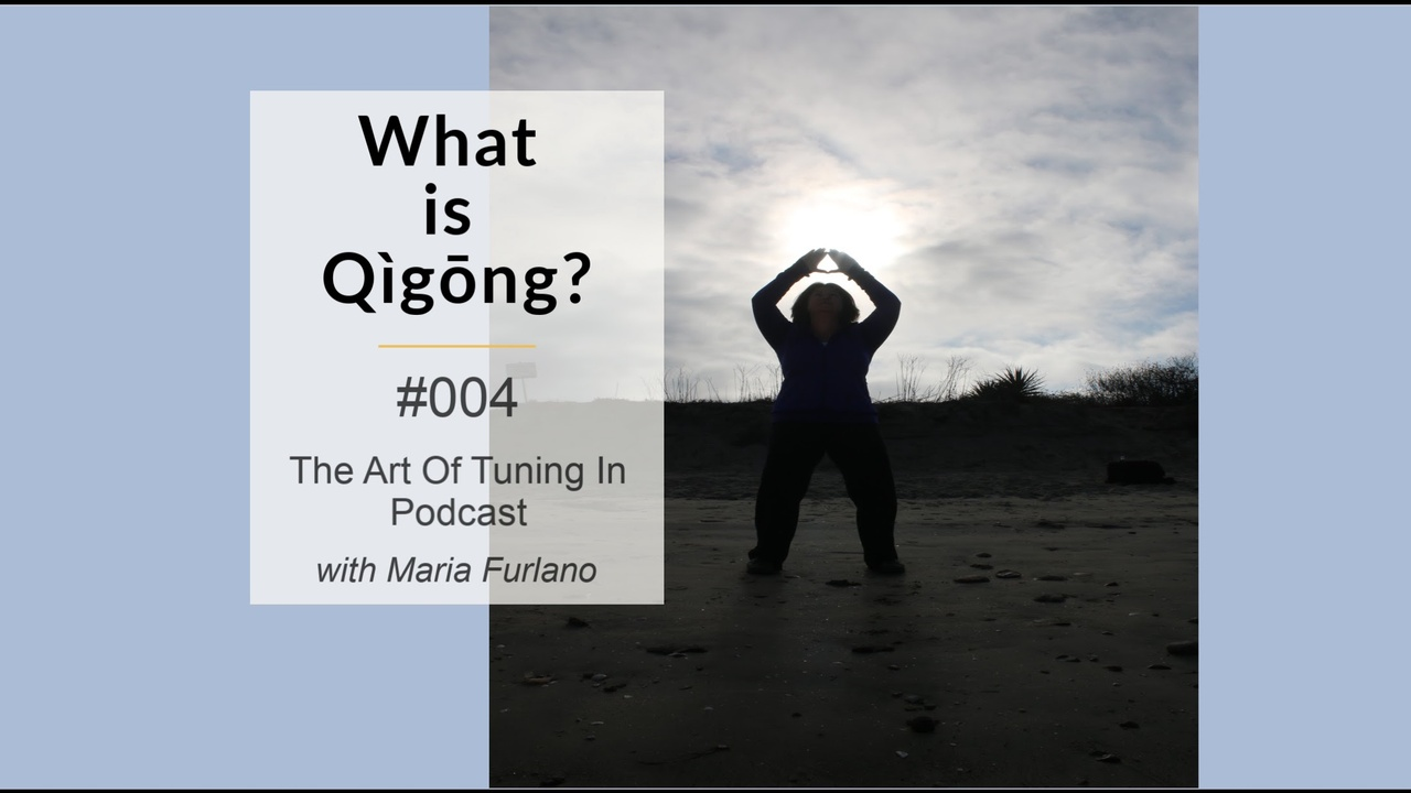 What_Is_Qigong_004_The_Art_Of_Tuning_In_Maria_Furlano_BlogPost_Image.jpg