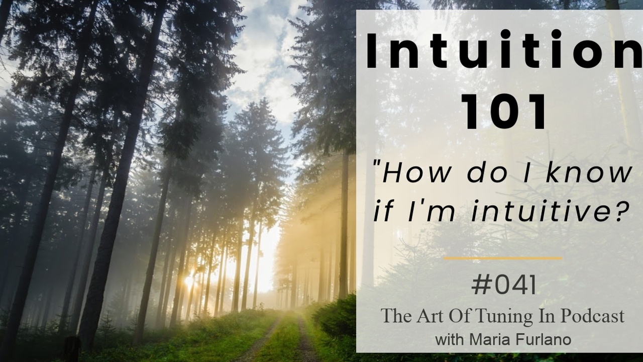 Intuition-101-The-Art-Of-Tuning-In-Maria-Furlano_Blog-Post-Image