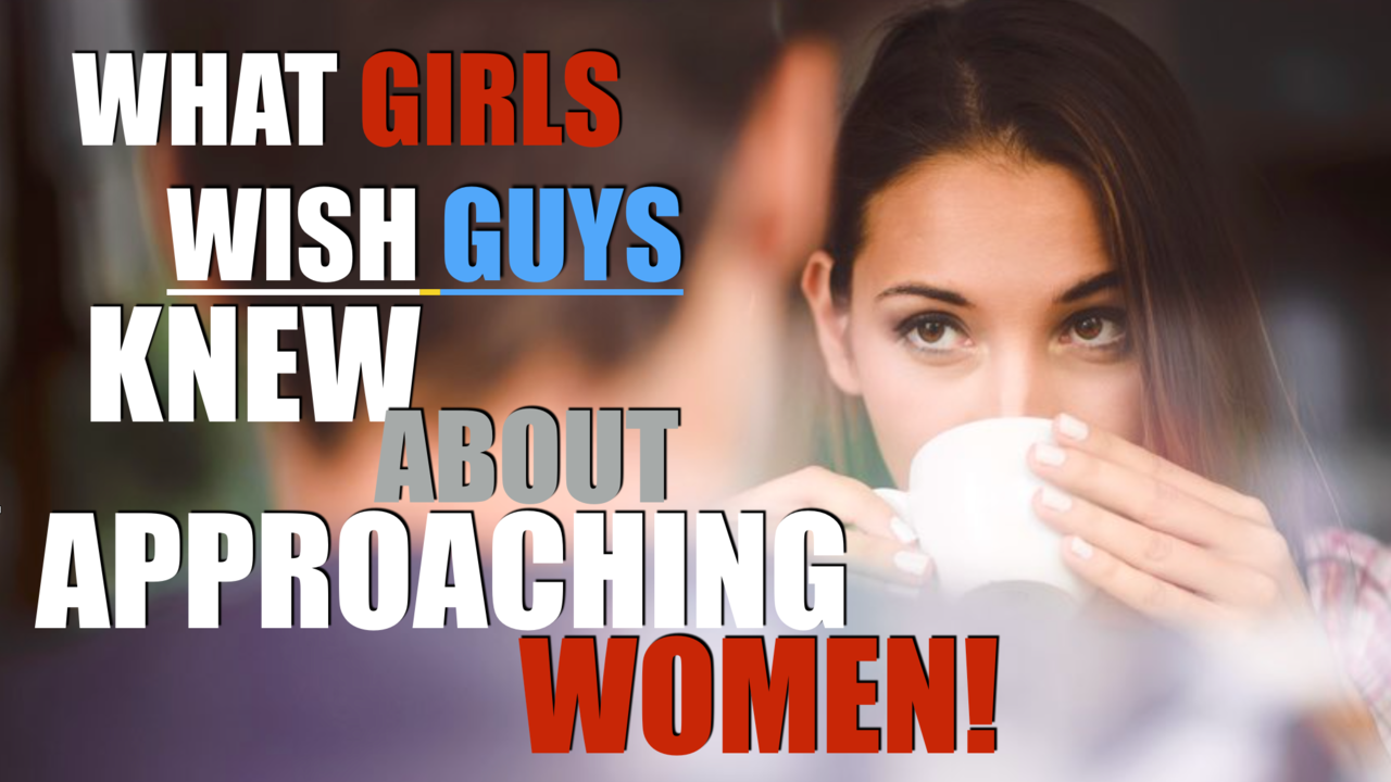 7 things girls wish guys knew about approaching women guys how to approach a girl how to approach girls how to approach women how to start a conversation with a girl stephan erdman what girls wish guys knew ccuart Choice Image