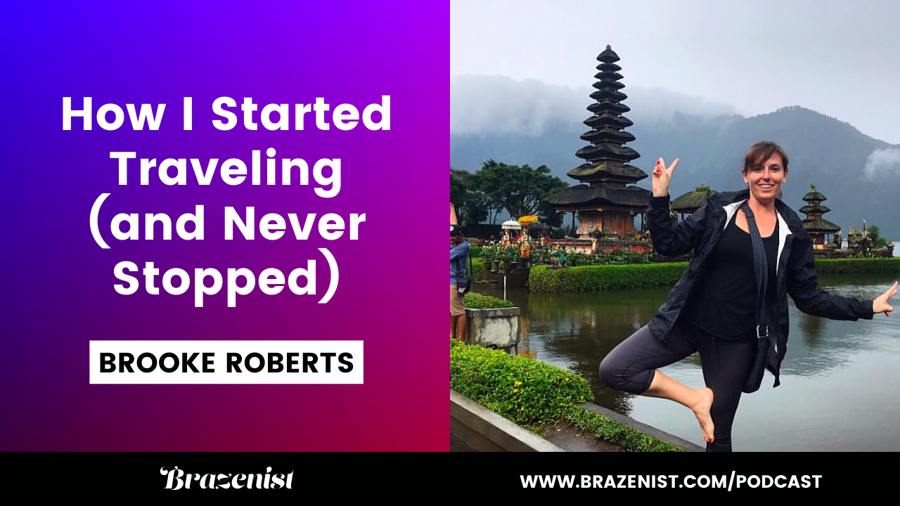 Brooke Roberts - Brazenist - Starte Traveling