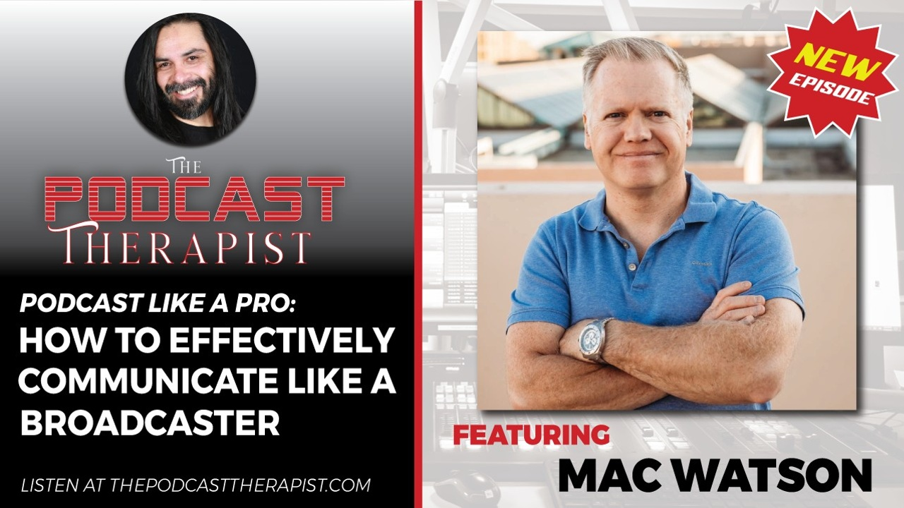 Mac Watson: Podcast Like a Professional Broadcaster